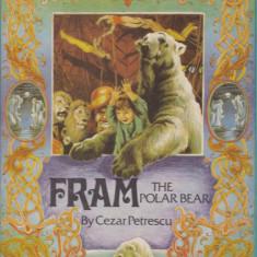 Carte de povesti - Cezar Petrescu - Fram the Polar Bear - 532503