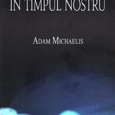 Adam Michaelis - Anatomia raului in timpul nostru - 382451 - Carti ortodoxe