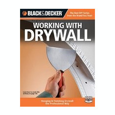 Black & Decker Working with Drywall: Hanging & Finishing Drywall the Professional Way - Carte Literatura Engleza