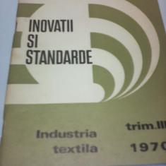 INOVATII SI STANDARDE INDUSTRIA TEXTILA 1970 - Carti Inventica