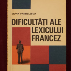 Ghid de conversatie - Silvia Pandelescu - Dificultati ale lexicului francez - 518653