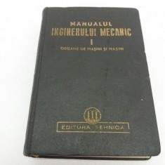 Carti Mecanica - MANUALUL INGINERULUI MECANIC/VOL.I /1950