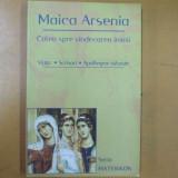 Maica Arsenia viata scrisori calea spre vindecarea inimii Bucuresti 2004 - Carti ortodoxe