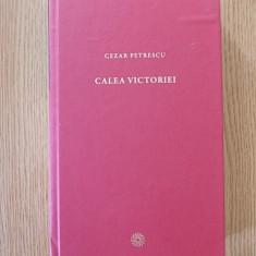 CEZAR PETRESCU- CALEA VICTORIEI, cartonata - Roman
