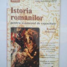 ISTORIA ROMANILOR PENTRU EXAMENUL DE CAPACITATE - ROZALIA DOICESCU ( 4884 ) - Carte Teste Nationale