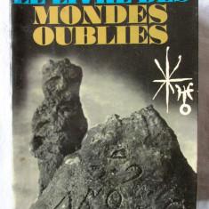 LE LIVRE DES MONDES OUBLIES, Robert Charroux, 1971. Cartea lumilor uitate - Carte Literatura Franceza