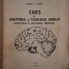CC43 - ANATOMIA SI FIZIOLOGIA OMULUI - SISTEMUL NERVOS - MIHAI LAZAR - 1973 - Curs Medicina