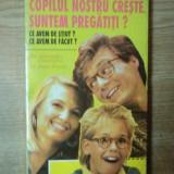 COPILUL NOSTRU CRESTE . SUNTEM PREGATITI ? de ALEXANDRU GHEORGHIU, PETRE PENCIU, 1994 - Carte Psihologie