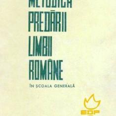 Carte Psihologie - Metodica predarii limbii romane in scoala generala - Autor(i): colectiv