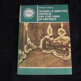 Carti Constructii - PREVENIREA SI COMBATEREA CIUPERCILOR CARE ATACA LEMNUL.-BERINDE FLORICA-