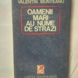 Beletristica - VALENTIN MUNTEANU - OAMENII MARI AU NUME DE STRAZI