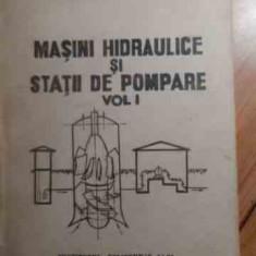 Carti Mecanica - Masini Hidraulice Si Statii De Pompare Vol. I - Cesar Buda O. Alexandrescu Gh. Tesu, 529400
