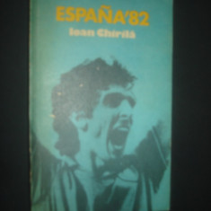 Carte despre Sport - IOAN CHIRILA - ESPANA `82