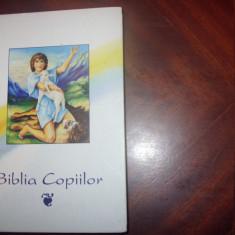 BIBLIA COPIILOR ( foarte rara, cartonata, ilustratii de calitate ) * - Biblia pentru copii