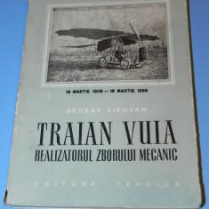Traian Vuia realizatorul zborului mecanic - George Lipovan 1956 - Carti Inventica