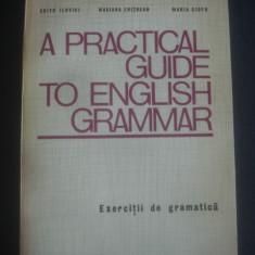 EDITH ILOVICI - A PRACTICAL GUIDE TO ENGLISH GRAMMAR - Curs Limba Engleza