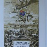 BANAT- PETRU ILIESU- MONOGRAFIA ORASULUI EUROPEAN TIMISOARA, LB. ENGLEZA, 2016! - Istorie