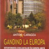 Anton Caragea - Gandind la Europa - 609849