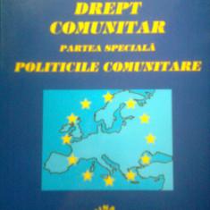DREPT COMUNITAR -PARTEA SPECIALA -POLITICILE COMUNITARE -N. DIACONU -V. MARCU - Carte Drept comunitar
