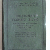 DICTIONAR TEHNIC SILVIC,1936, vanatoare,zoologie,ailvicultura...