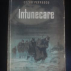 CEZAR PETRESCU - INTUNECARE, cu ilustratii 1953 - Roman
