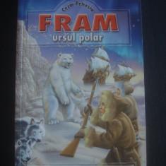Carte de povesti - CEZAR PETRESCU - FRAM URSUL POLAR