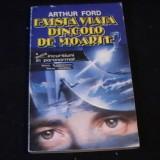EXISTA VIATA DINCOLO DE MOARTE- ARTHUR FORD-286 PG- - Carte Hobby Paranormal