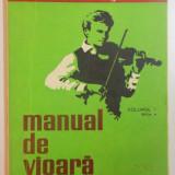 MANUAL DE VIOARA VOL I, EDITIA VI de IONEL GEANTA, GEORGE MANOLIU, 1979 - Muzica Dance