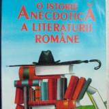 Beletristica - FLORENTIN POPESCU - O ISTORIE ANECDOTICA A LITERATURII ROMANE (1995)