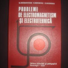 Carti Electrotehnica - NICOLAE GHERBANOVSCHI - PROBLEME DE ELECTROMAGNETISM SI ELECTROTEHNICA