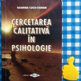 Carte Psihologie - Cercetarea aclitativa in psihologie Geanina Cucu Ciuhan