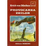 Provocarea zeilor - Erich von Daniken