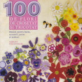 Carte hobby - Lesley Stanfield - 100 de flori de crosetat si tricotat - 576060