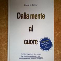 Franz X. Buhler - Dalla mente al cuore - Carte Literatura Italiana