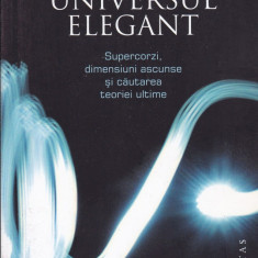 Brian Greene - Universul elegant - 479516 - Carte Fizica