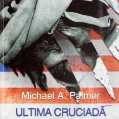 Michael Palmer - Ultima cruciada - 670414 - Carti Islamism