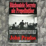 John Prados - RAZBOAIELE SECRETE ALE PRESEDINTILOR - 2+1 gratis RBK20071 - Istorie