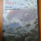 19456 DINU PILLAT - MOZAIC ISTORICO-LITERAR SECOLUL XX
