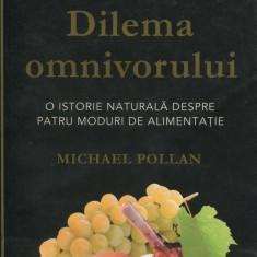 Michael Pollan - Dilema omnivorului - 645234 - Carte Retete traditionale romanesti