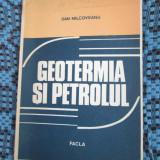 Dan MILCOVEANU - GEOTERMIA SI PETROLUL (1984 - CU AUTOGRAF - CA NOUA!!!)