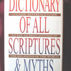 DICTIONARY OF ALL SCRIPTURES & MYTHS, G. A. Gaskell, 1981. Carte in lb. engleza